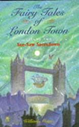 The Fairy Tales of London Town: Volume 2 - See-saw Sacradown