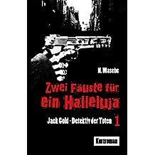 Zwei Fäuste für ein Halleluja (Jack Gold – Detektiv der Toten 1)