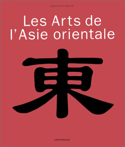 Les arts de l'Asie Orientale