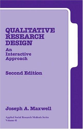 Qualitative Research Design: An Interactive Approach (Applied Social Research Methods) por Joseph A. Maxwell