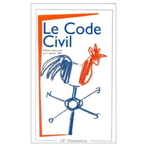 Le Code Civil : Textes antérieurs et version actuelle