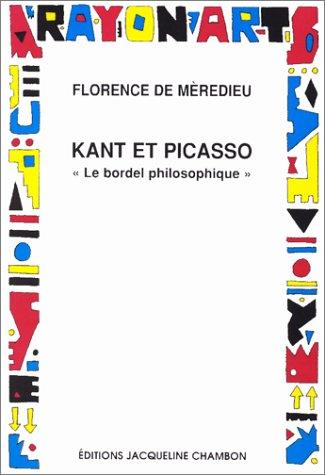 Kant et Picasso, le bordel philosophique par Florence de Mèredieu