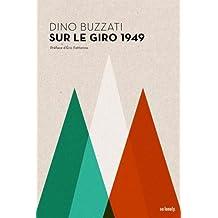 Dino Buzzati sur le Giro 1949 : Le duel Coppi-Bartali