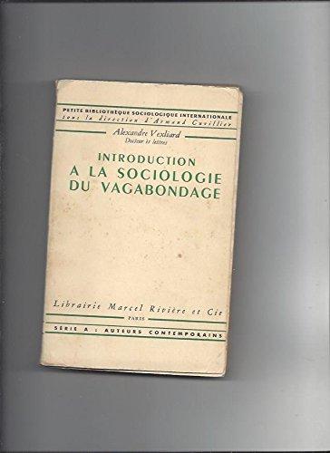 Introduction à la sociologie du vagabondage - dans la Petite Bibliothèque Sociologique Internationale (Clochards Vagabonds)