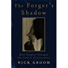 Forger's Shadow: How Forgery Changed the Course of Literature