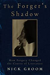 The Forger's Shadow: How Forgery Changed the Course of Literature