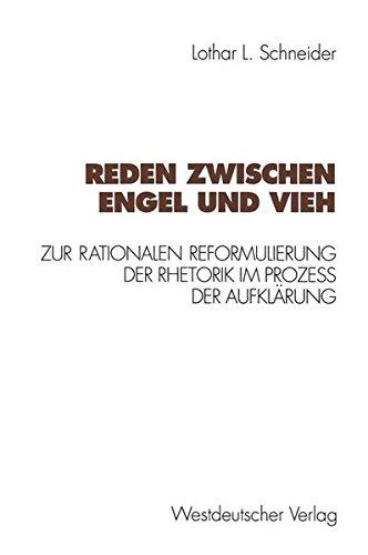 Reden Zwischen Engel Und Vieh (Kulturwissenschaftliche Studien zur Deutschen Literatur) por Lothar L. Schneider