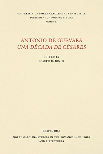 Antonio de Guevara Una Década de Césares (North Carolina Studies in the Romance Languages and Literatures)