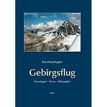 Gebirgsflug: Grundlagen, Praxis, Philosophie