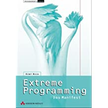 Extreme Programming. Das Manifest