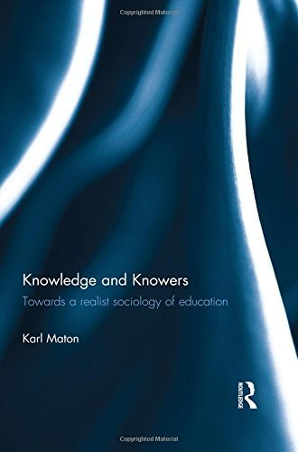 Knowledge and Knowers: Towards a realist sociology of education by Karl Maton (2013-08-15)