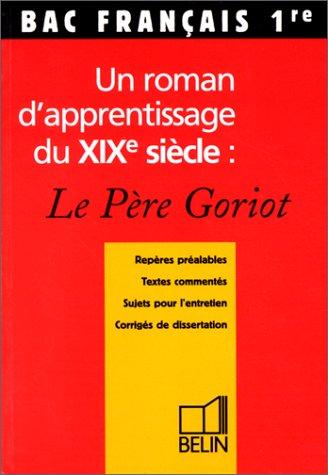 Un roman d'apprentissage : le Père Goriot (bac français 1re)