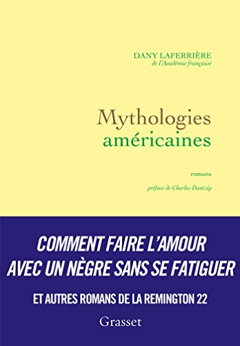 Mythologies américaines: romans - préface de Charles Dantzig
