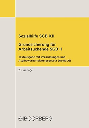 Sozialhilfe SGB XII Grundsicherung für Arbeitsuchende SGB II: Textausgabe mit Verordnungen und Asylbewerberleistungsgesetz (AsylbLG)