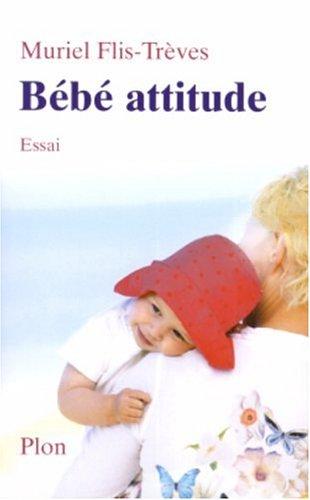 Bébé attitude par Muriel Flis-Trèves