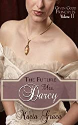 The Future Mrs. Darcy (Given Good Principles Book 2) (English Edition)