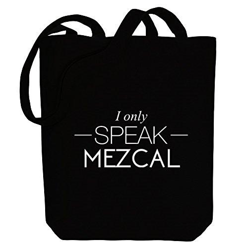 Idakoos I only speak Mezcal - Getränke - Bereich für Taschen