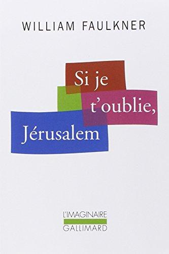 Si je t'oublie, Jérusalem par William Faulkner