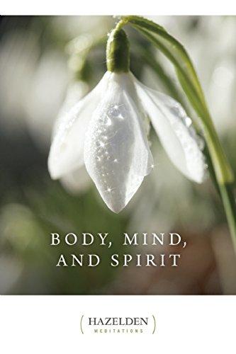 Body Mind and Spirit: Daily Meditations (Hazelden Meditations)