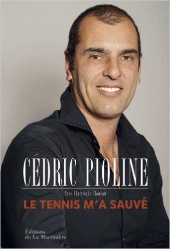 Le Tennis m'a sauvé. Autobiographie de Christophe Thoreau,Cédric Pioline ( 2 mai 2014 ) par Cédric Pioline Christophe Thoreau
