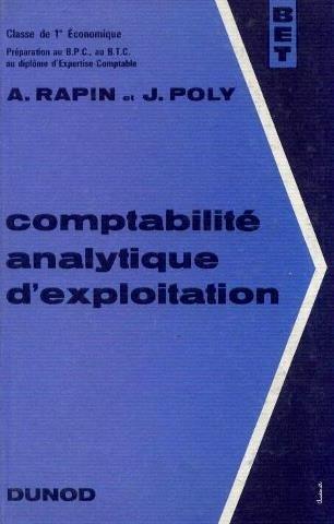 Comptabilité analytique d'exploitation, 1ère économique, préparation au B. P. C. au diplome d'expertise comptabilité