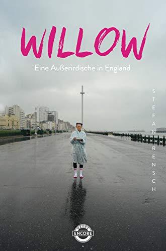 England Willow (Willow - Eine Außerirdische in England (Die Willow-Serie 2))