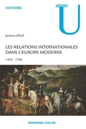 Les relations internationales dans l'Europe moderne: Conflits et équilibres européens 1453-1789