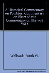A Historical Commentary on Polybius: Commentary on Bks.7-18 v.2: Commentary on Bks.7-18 Vol 2