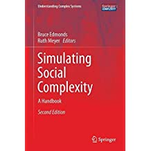 Simulating Social Complexity: A Handbook (Understanding Complex Systems)