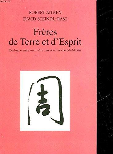 Frères de terre et d'esprit : Les pratiques chrétienne et bouddhiste au quotidien