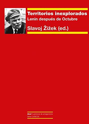 Territorios inexplorados. Lenin después de Octubre (Cuestiones de antagonismo) por Slavoj Zizek (ed.)