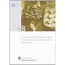 incidencia del Tratado de Lisboa en el ejercicio de las competencias autonómicas/La: Seminarios. Barcelona, 17 de junio y 14 de septiembre de 2009 (Institut d'Estudis Autonòmics)