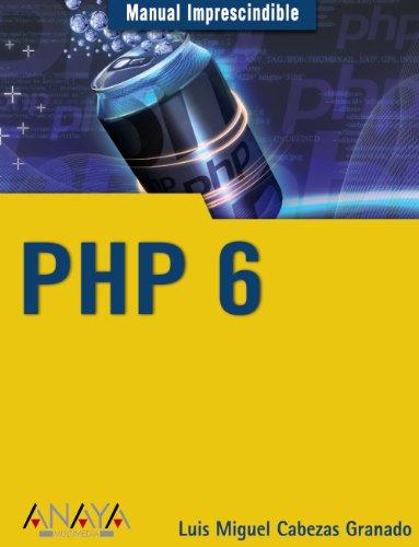 PHP 6 (Manuales Imprescindibles)