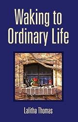 Waking To Ordinary Life