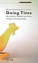 Doing Time. Die zeitliche Ästhetik von Essen, Trinken und Lebensstilen