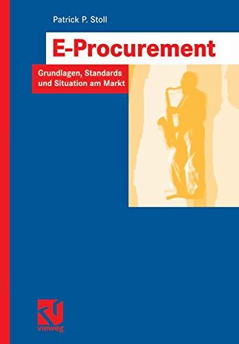 E-Procurement: Grundlagen, Standards und Situation am Markt (IT-Professional) (German Edition)