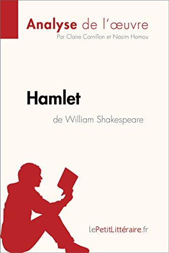 Hamlet de William Shakespeare (Analyse de l'oeuvre): Comprendre la littérature avec lePetitLittéraire.fr (Fiche de lecture) (French Edition)