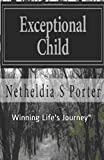 Book cover image for Exceptional Child: Winning Life's Journey""