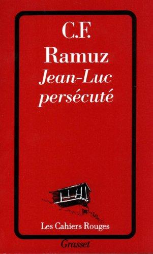 Jean-Luc persécuté (Cahiers Rouges)