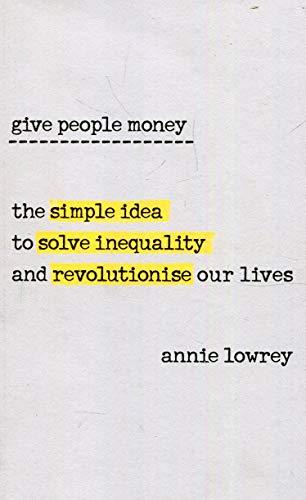 Give People Money por Annie Lowrey