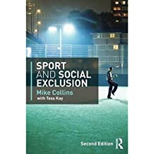[(Sport and Social Exclusion)] [ By (author) Mike Collins, By (author) Michael F. Collins, By (author) Tess Kay ] [July, 2014]