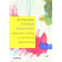 Handbuch Kinderwelten: Vielfalt als Chance - Grundlagen einer vorurteilsbewussten Bildung und Erziehung