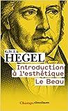 Introduction à l'esthétique - Le Beau de Georg Wilhelm Friedrich Hegel,Samuel Jankélévitch (Traduction) ( 3 février 2009 )