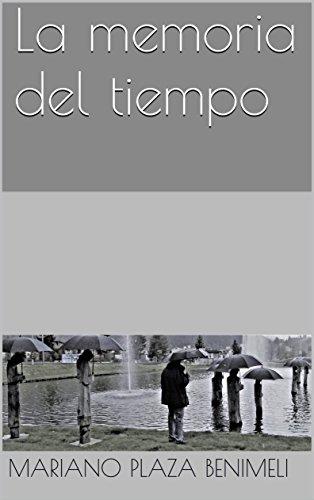 La memoria del tiempo por Mariano Plaza Benimeli