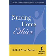 Nursing Home Ethics: Everyday Issues Affecting Residents with Dementia