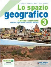 Lo spazio geografico. Per la Scuola media. Con DVD-ROM. Con espansione online: Lo spazio geografico. Con espansione online. Per la Scuola media: 3
