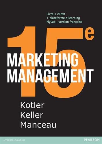 Marketing Management 15e édition : Livre + eText + MyLab : version française Licence étudiant 36 mois par Philip Kotler