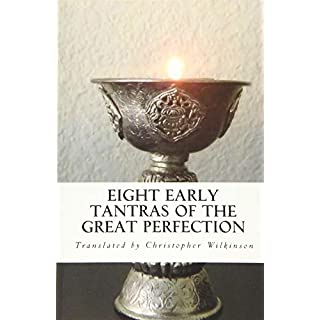 Eight Early Tantras of the Great Perfection: An Elixir of Ambrosia