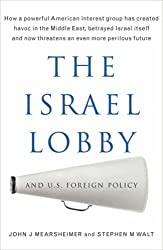 The Israel Lobby and US Foreign Policy by John J. Mearsheimer (2007-09-07)