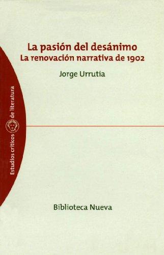 La pasión del desánimo : la renovación narrativa de 1902 Cover Image